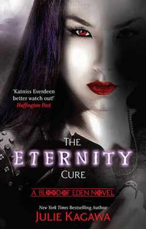 The Eternity Cure : Blood of Eden : Book 2 - Julie Kagawa