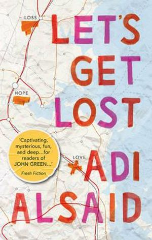 Let's Get Lost : Harlequin Teen - Adi Alsaid