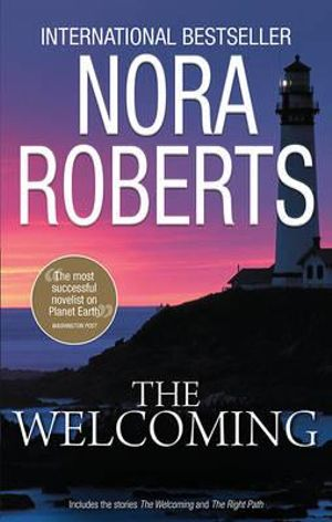The Welcoming : Contains The Welcoming & The Right Path - Nora Roberts