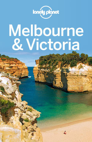 Lonely Planet Melbourne & Victoria - Lonely Planet