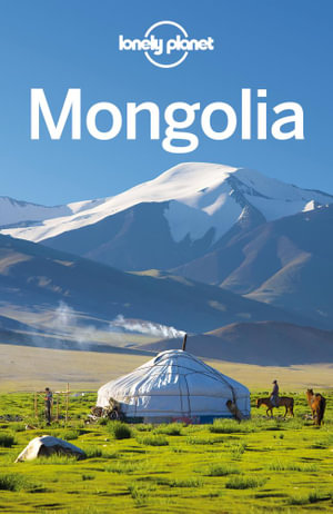 Lonely Planet Mongolia - Lonely Planet