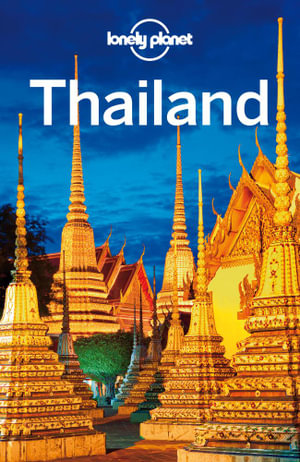 Lonely Planet Thailand : Travel Guide - Lonely Planet