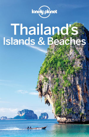 Lonely Planet Thailand's Islands & Beaches - Lonely Planet