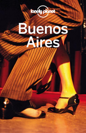Lonely Planet Buenos Aires : Travel Guide - Lonely Planet