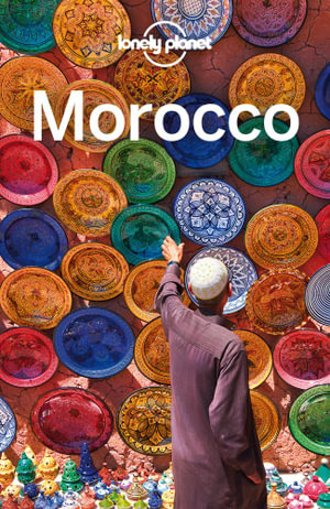 Lonely Planet Morocco : Travel Guide - Lonely Planet