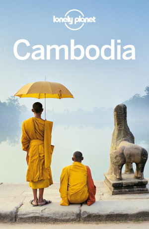 Lonely Planet Cambodia : Travel Guide - Lonely Planet