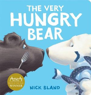 The Very Hungry Bear - Nick Bland