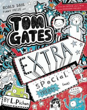Extra Special Treats (Not) : Tom Gates Series : Book 6 - Liz Pichon