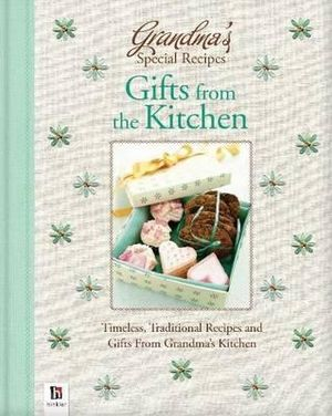 Grandmas Gifts from the Kitchen : Grandma's Special Recipes