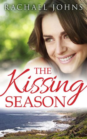 The Kissing Season (novella) - Rachael Johns