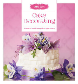 Cook's Guide Cake Decorating