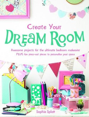 booktopia create your dream room by sophie splatt