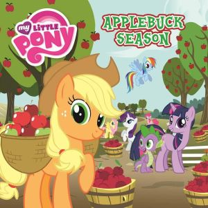 My Little Pony 8x8 Storybook - Applebuck Season - The Five Mile Press