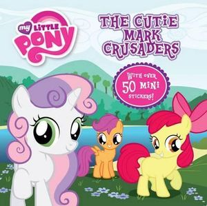 My Little Pony 8x8 Storybook - My Cutie Mark Crusaders - The Five Mile Press