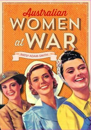 Australian Women at War - Patsy Adam-Smith