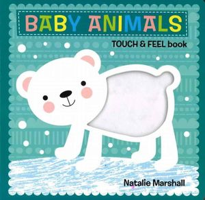Baby Feelings Baby Animals Touch And Feel