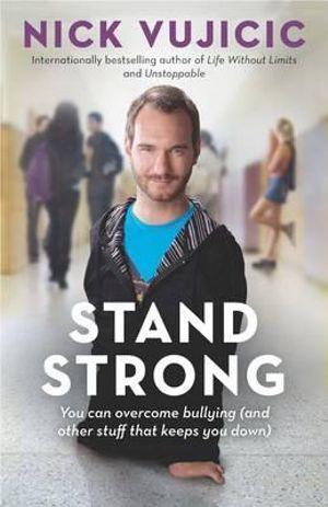 Stand Strong - Nick Vujicic
