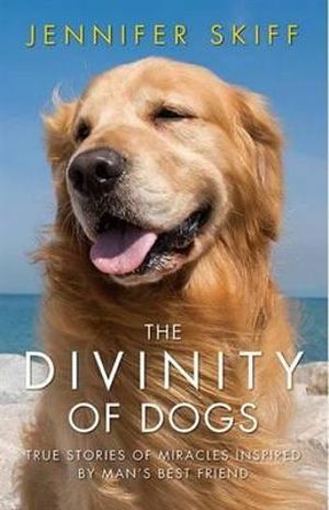 The Divinity of Dogs - Jennifer Skiff