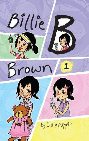 Billie B Brown Collection 1 : Billie B Brown - Sally Rippin