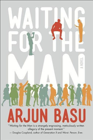 Waiting for the Man : Exclusive to Booktopia - Arjun Basu