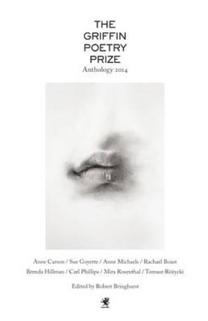 The Griffin Poetry Prize Anthology - Robert Bringhurst