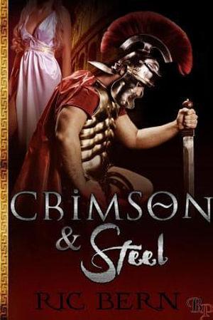Crimson & Steel : Crimson & Steel, Book 1 - Ric Bern