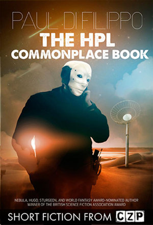 The HPL Commonplace Book : Short Story - Paul Di Filippo
