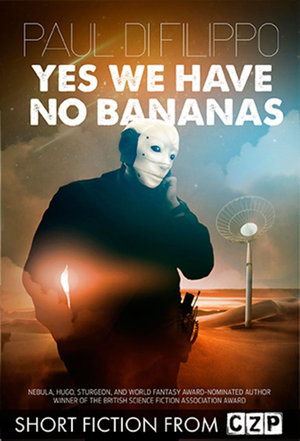 Yes We Have No Bananas : Short Story - Paul Di Filippo