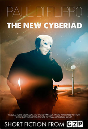 The New Cyberiad : Short Story - Paul Di Filippo
