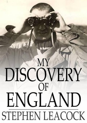 My Discovery of England - Stephen Leacock