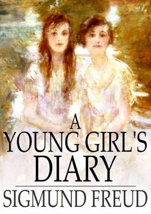 A Young Girl's Diary - Freud Sigmund Paul Cedar Paul Eden