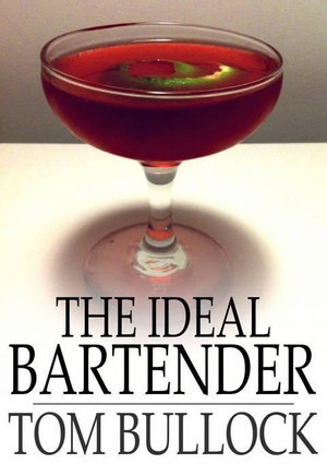 The Ideal Bartender - Tom Bullock