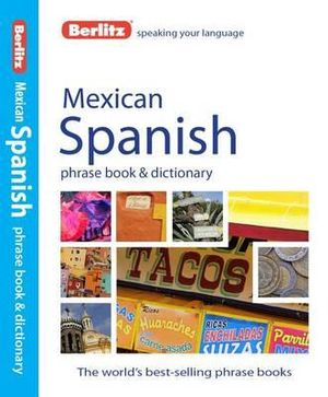 Berlitz Mexican Spanish Phrase Book & Dictionary - Berlitz
