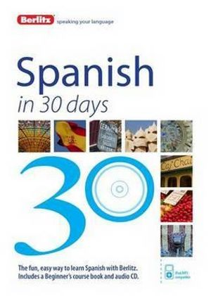Berlitz Language : Spanish in 30 Days : Berlitz in 30 Days Series - Berlitz Publishing