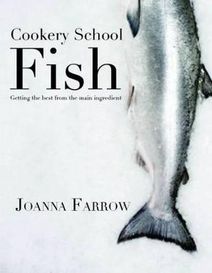 Cookery School : Fish - Joanna Farrow
