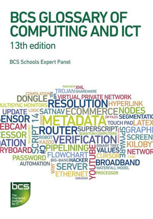 BCS Glossary of Computing and Ict - Arnold Burdett
