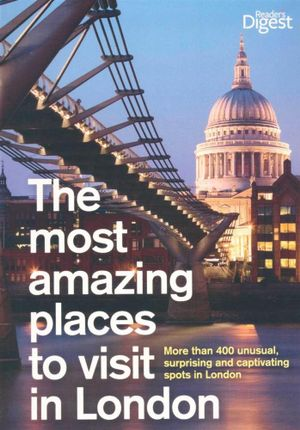Booktopia The Most Amazing Places To Visit In London More Than 400 Unusual Surprising And