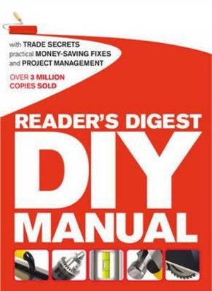 Reader's Digest DIY Manual : With Trade Secrets, Practical Money-Saving Fixes and Project Management - Jo Bourne