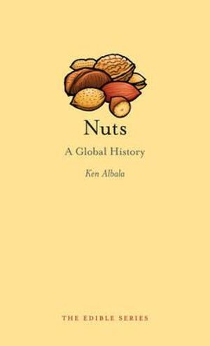 Nuts : A Global History - Ken Albala