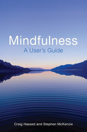 Mindfulness for Life : How to Use Mindfulness Meditation to Improve Your Life - Craig Hassed