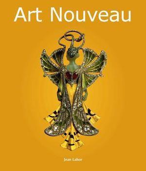 Art Nouveau : Art of Century - Jean Lahor