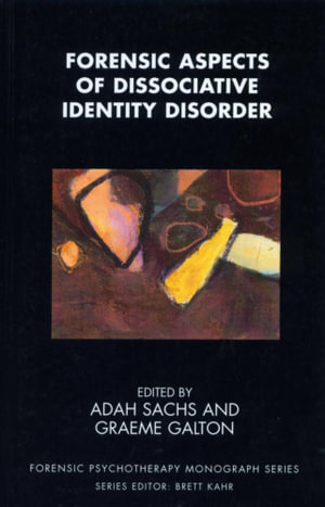 Forensic Aspects of Dissociative Identity Disorder - Graeme Galton