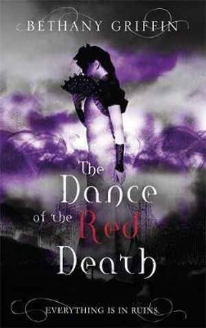 The Dance of the Red Death - Bethany Griffin