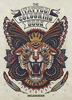 The Tattoo Colouring Book - Megamunden