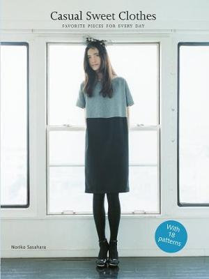 Casual Sweet Clothes : Favourite Pieces for Every Day - Noriko Sasahara
