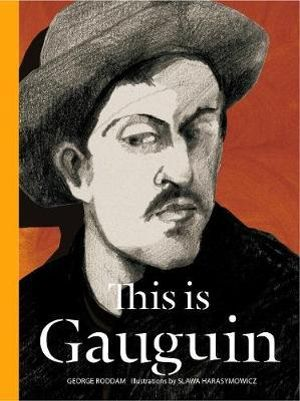 This is Gauguin - George Roddam