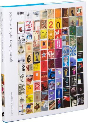 100 Classic Graphic Design Journals : 100 Classic Graphic Design Journals - Jason Godfrey