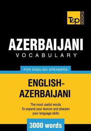 T&p English-Azerbaijani Vocabulary 3000 Words - Andrey Taranov