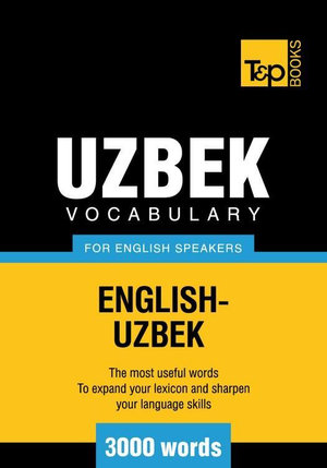 T&p English-Uzbek Vocabulary 3000 Words - Andrey Taranov