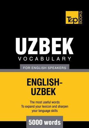 T&P English-Uzbek vocabulary 5000 words - Andrey Taranov